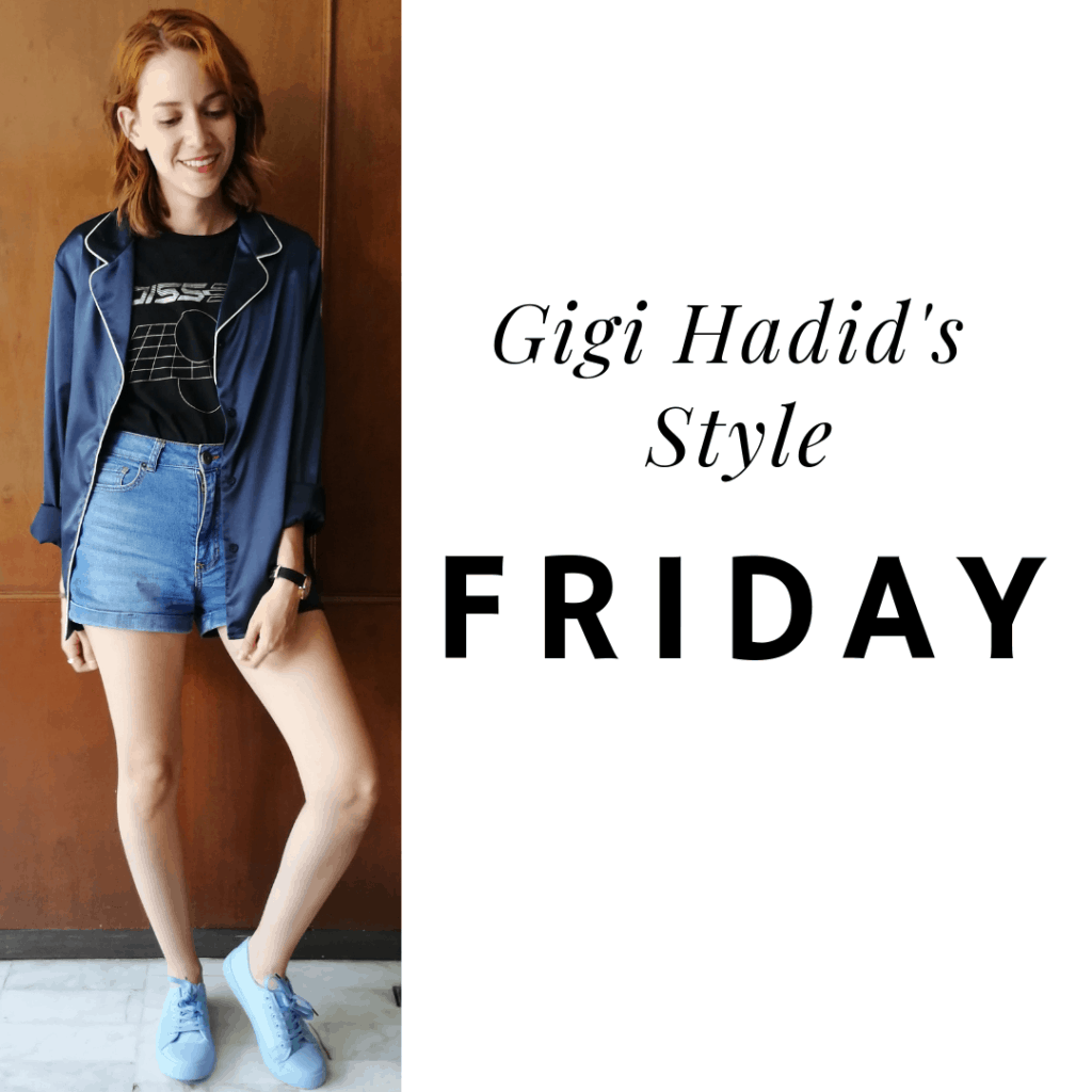 Gigi's style: Friday shorts, t shirt, silk shirt, sneakers