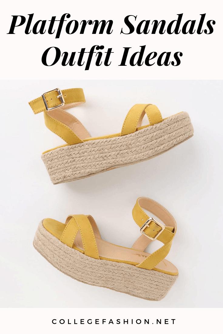 Platform sandals outfit ideas