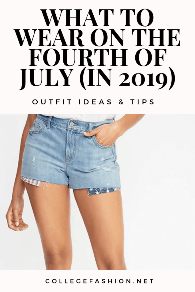 What to wear on the fourth of july in 2019: Outfit ideas and styling tips