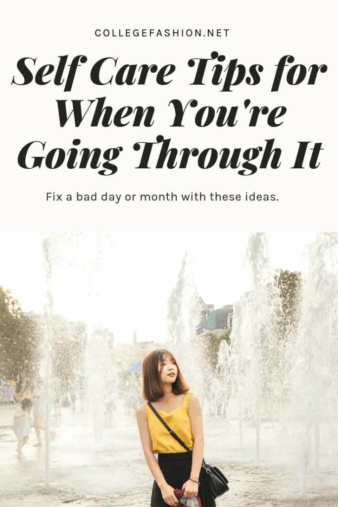 Self care tips for a bad day, bad week, or bad month. Here's how to make yourself feel better