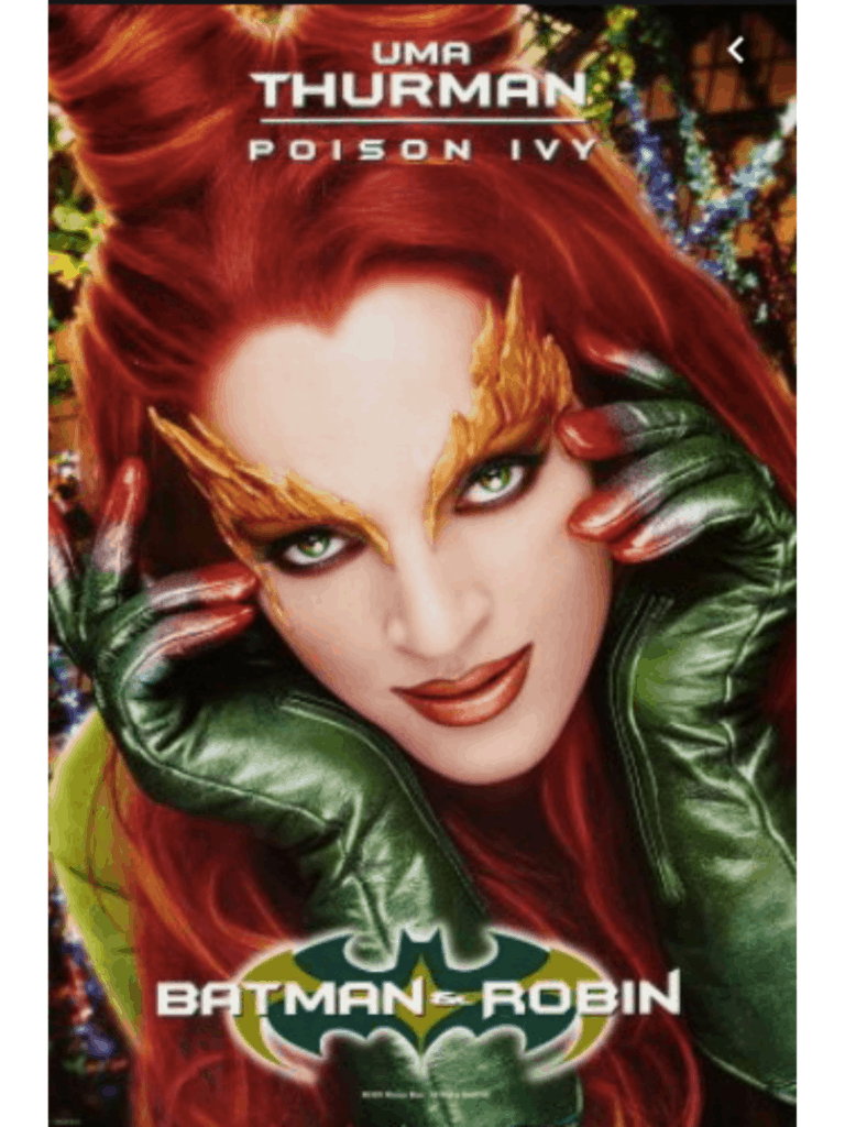 Poison Ivy played by Uma Thurman in Batman and Robin