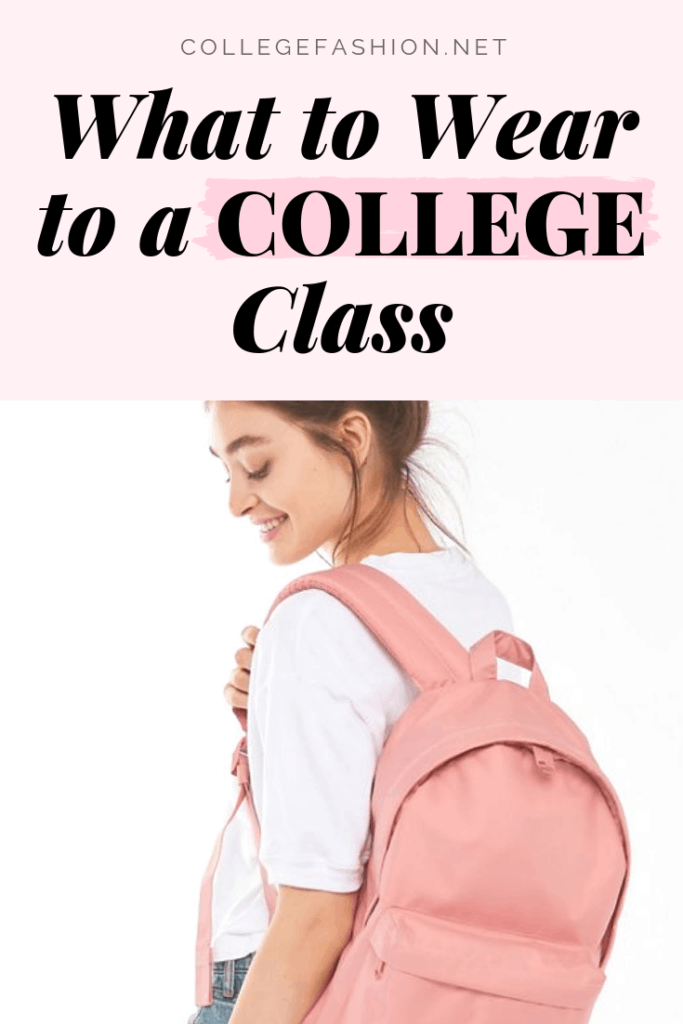 What to wear in college - guide to what to wear to a college class