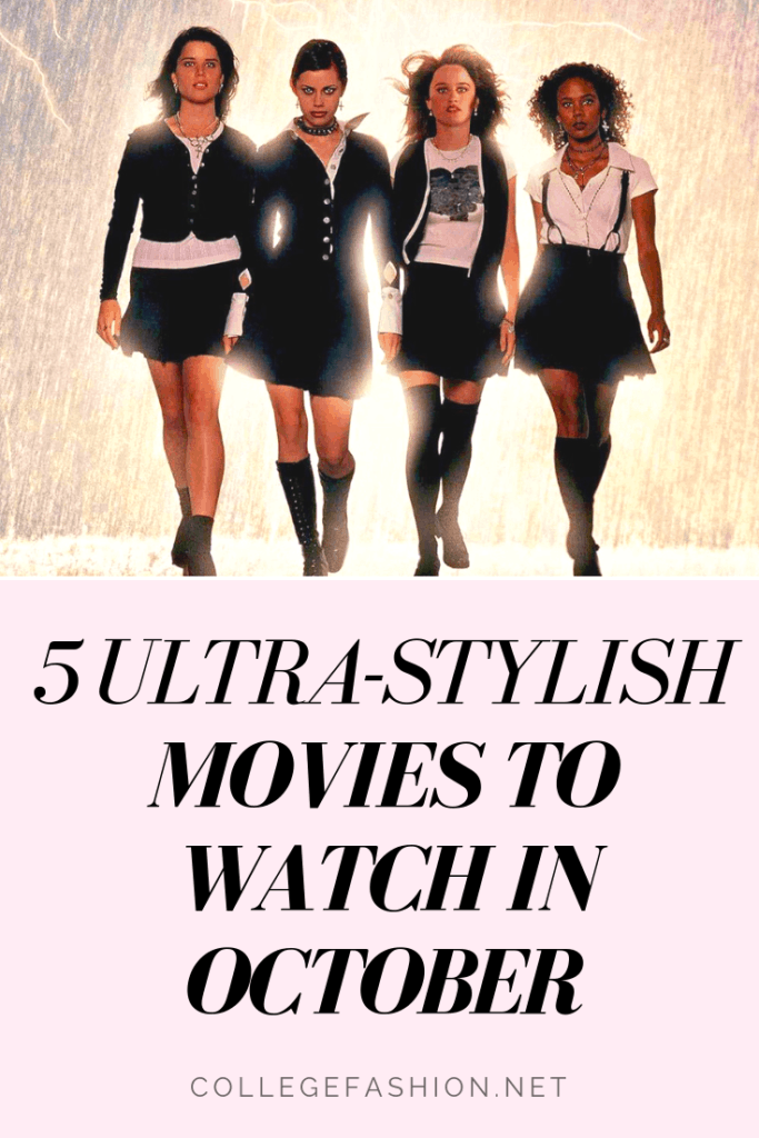 The 5 Most Stylish Movies to Watch in October - College Fashion