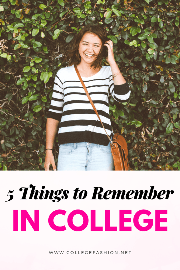 Things to remember in college - tips from a graduate on the things every freshman should keep in mind