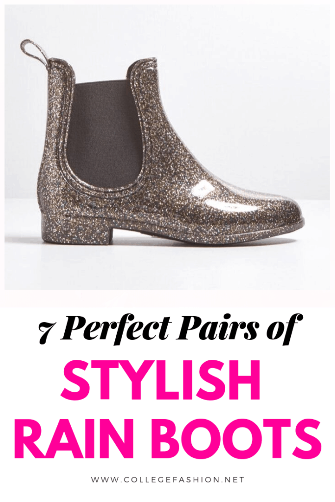 7 perfect pairs of stylish rain boots and cute rain boots for spring and fall