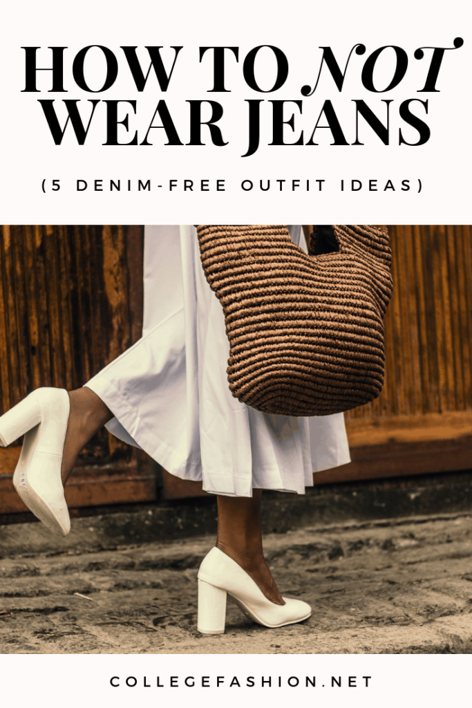 How to not wear jeans - cute outfits without jeans and styling tips