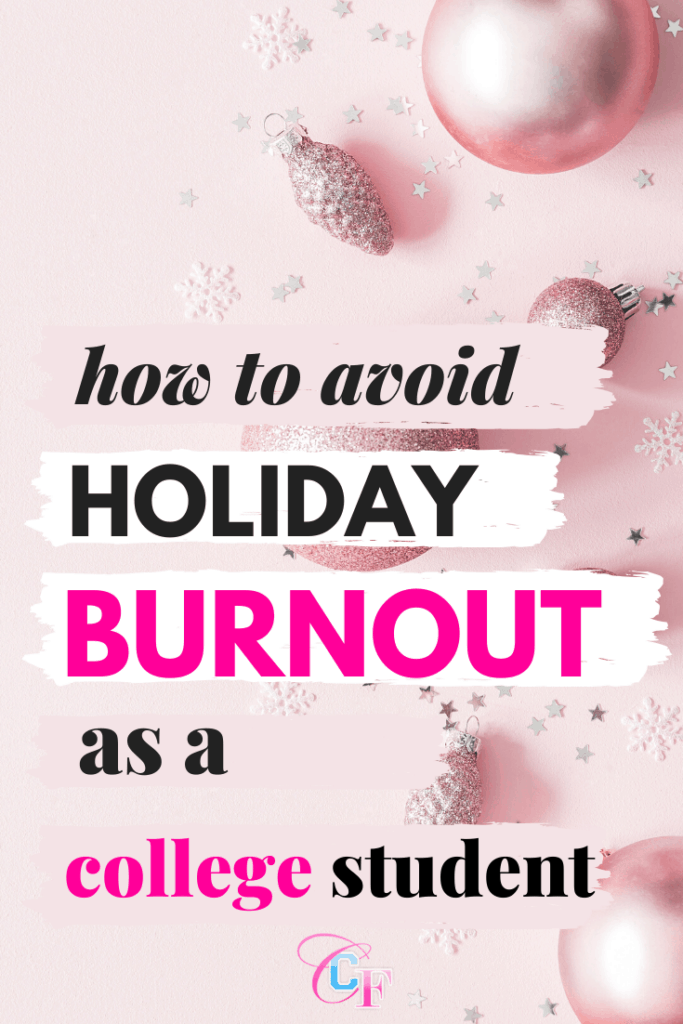 How to avoid holiday burnout as a college student