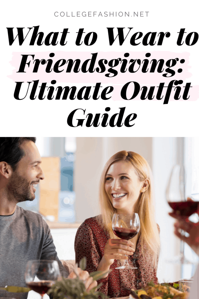 What to wear to Friendsgiving - outfit guide and tips