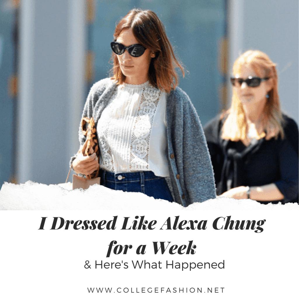 I Dressed Like Alexa Chung for a Week & Here's What Happened