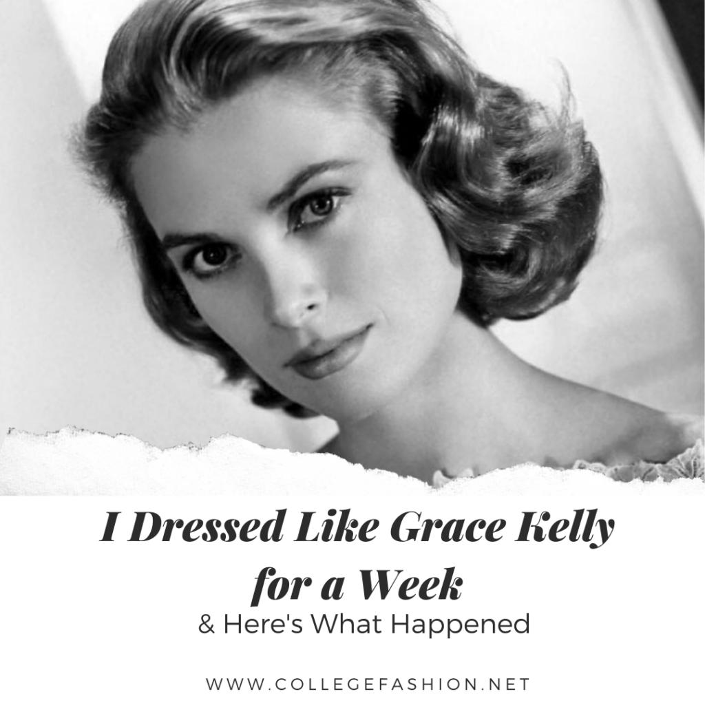 I dressed like Grace Kelly for a week