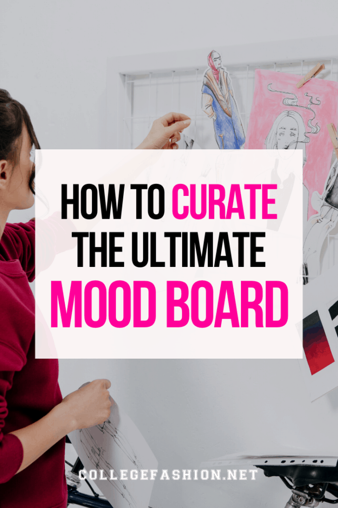 How to curate the ultimate mood board -- guide to how to make a mood board to reach goals and refine your style