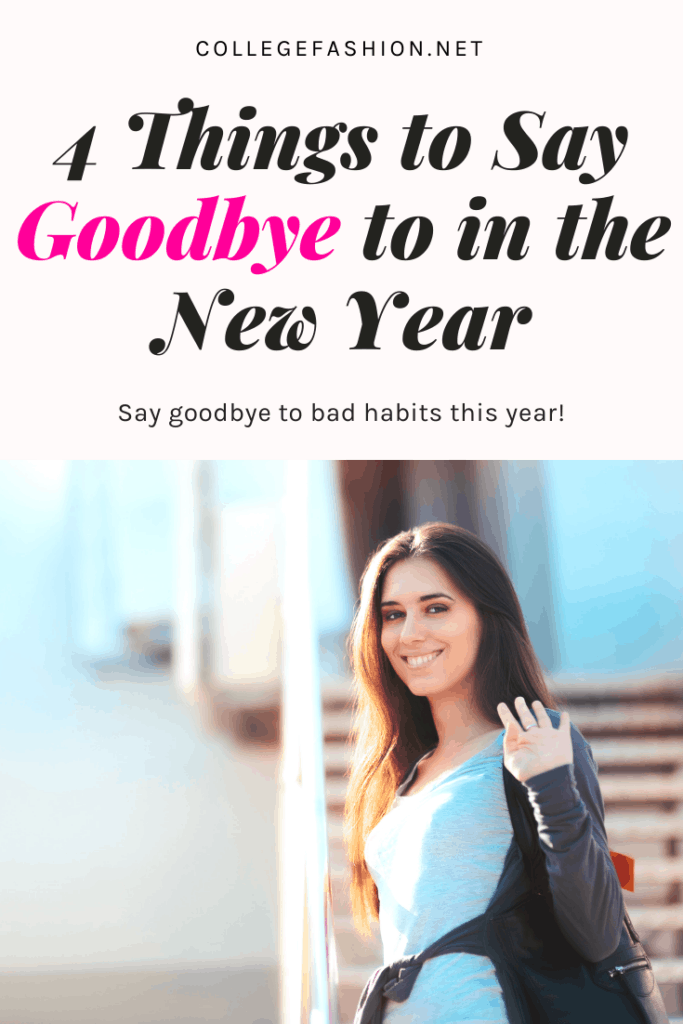 New year changes: 4 things to say goodbye to in the new year