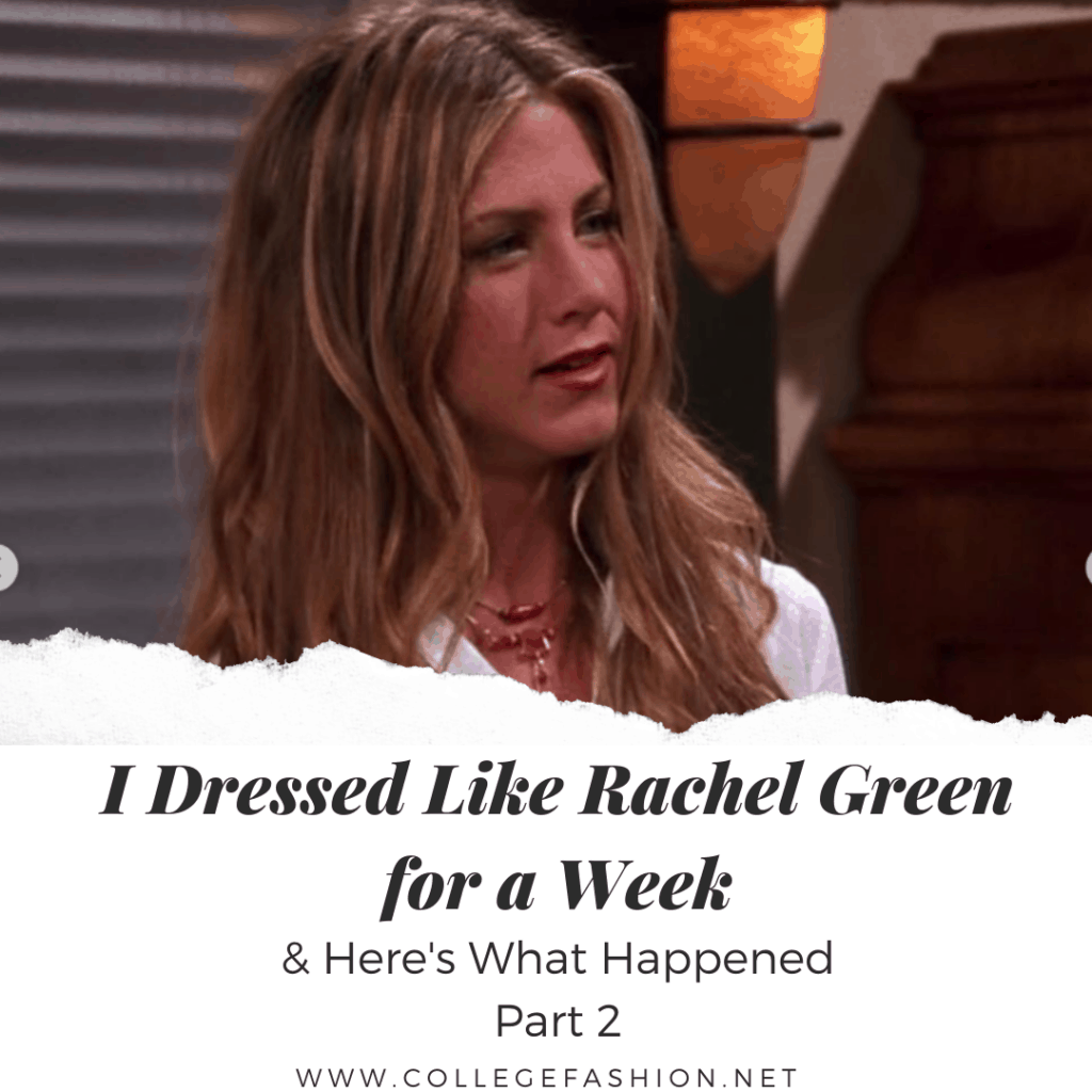 Rachel Green's style in the later seasons of Friends