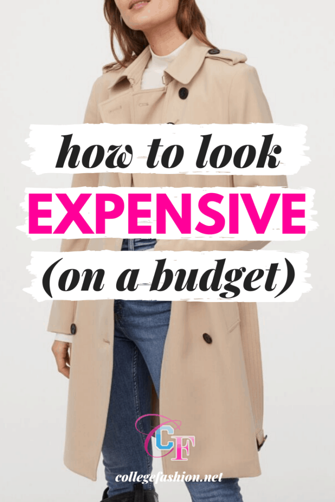 How to look expensive - guide to looking expensive and put together on a college budget