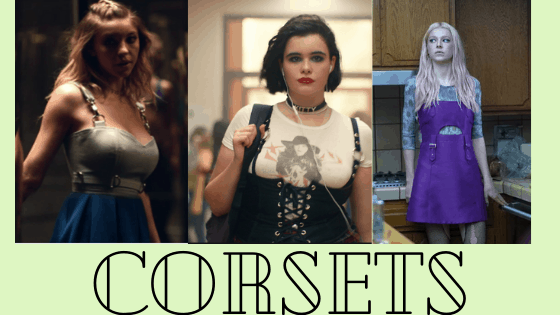 Corsets on the TV show Euphoria