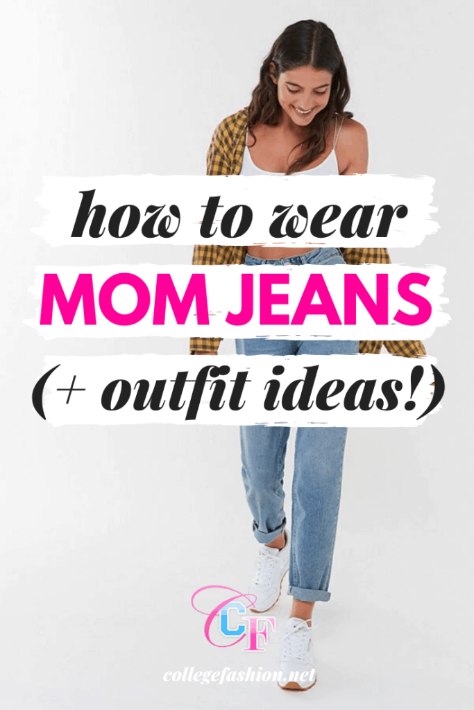 How to wear mom jeans: Our favorite cute and comfortable mom jeans outfit ideas and styling tips