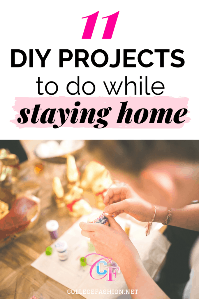 11 DIY projects to do while staying home or self isolating - fun ideas for projects you can do at home to beat boredom