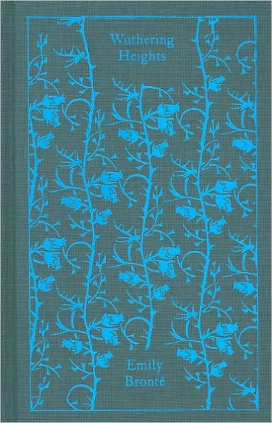 Wuthering Heights, by Emily Brontë (Penguin Clothbound Classics Edition)
