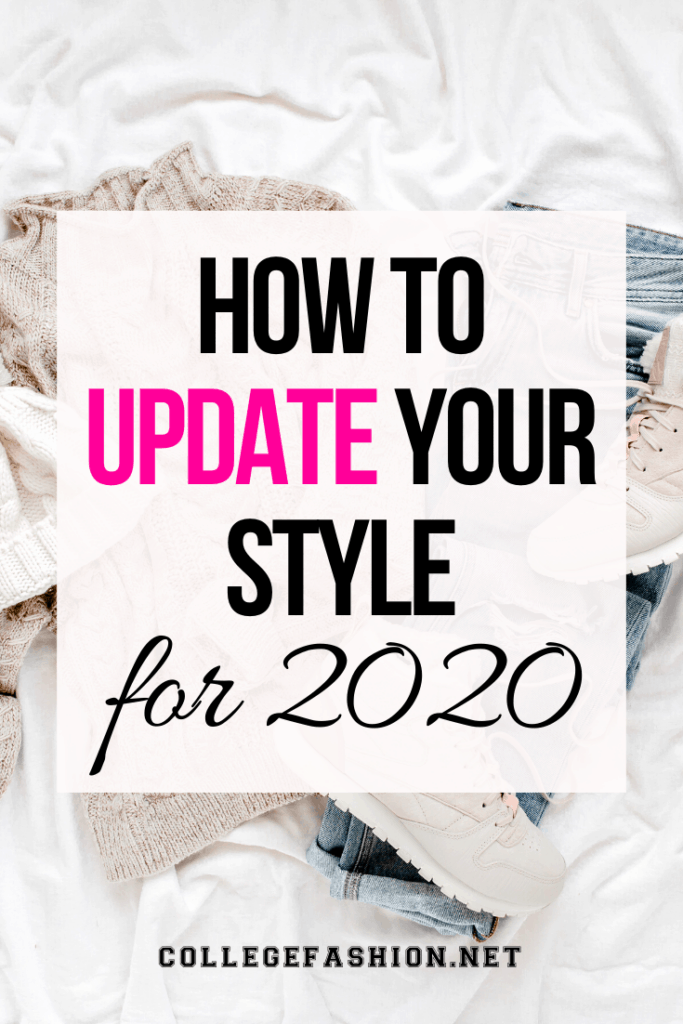 How to change your style - guide to updating your style for 2020 and changing up your aesthetic