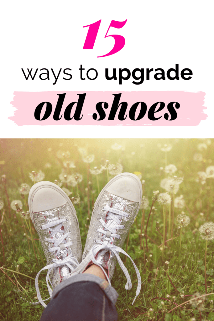 What to do with old shoes - 15 stylish shoe upgrades to try