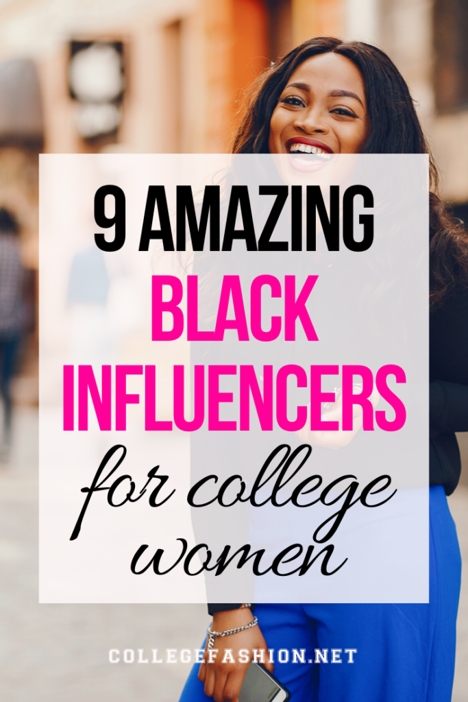 9 amazing black influencers every college woman should follow on social media