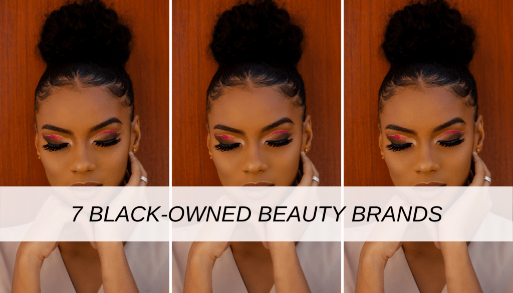 7 best black owned beauty brands - small black owned businesses that need support
