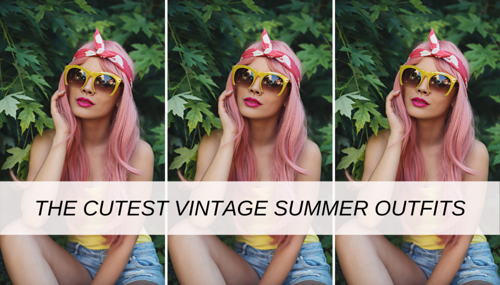 The cutest vintage summer outfits to switch up your style right now