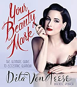 Cover of Dita Von Teese's Your Beauty Mark
