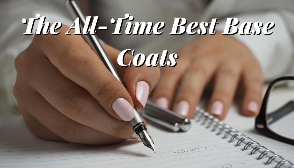 The all time best base coats for your nails