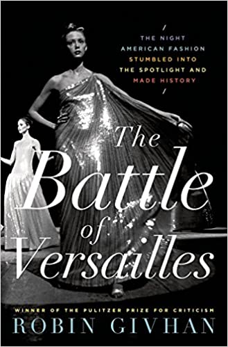 Glamorous books: Cover of Robin Givhan's The Battle of Versailles
