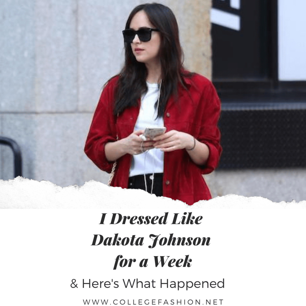 I Copied Dakota Johnson S Outfits For A Week Here S What Happened College Fashion