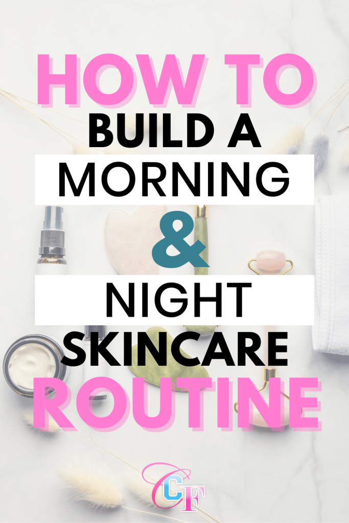 How to build a morning and night skincare routine header image