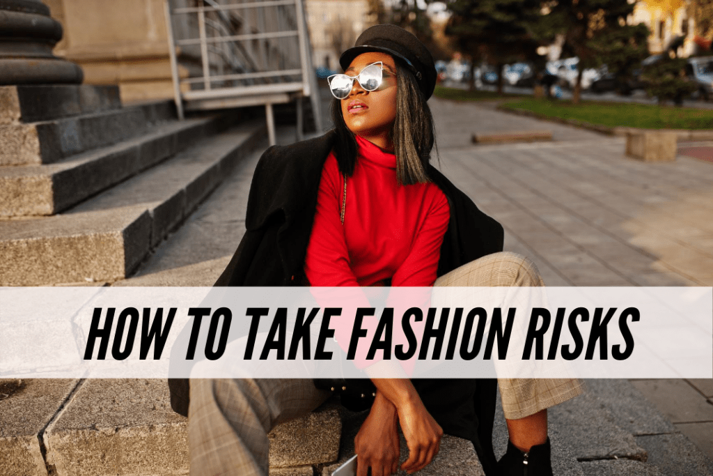 How to start taking fashion risks