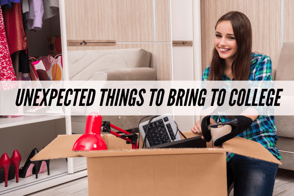 A list of unexpected things to bring to college, things you probably wouldn't think to bring but definitely should