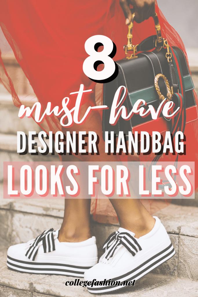 8 must have designer handbag looks for less