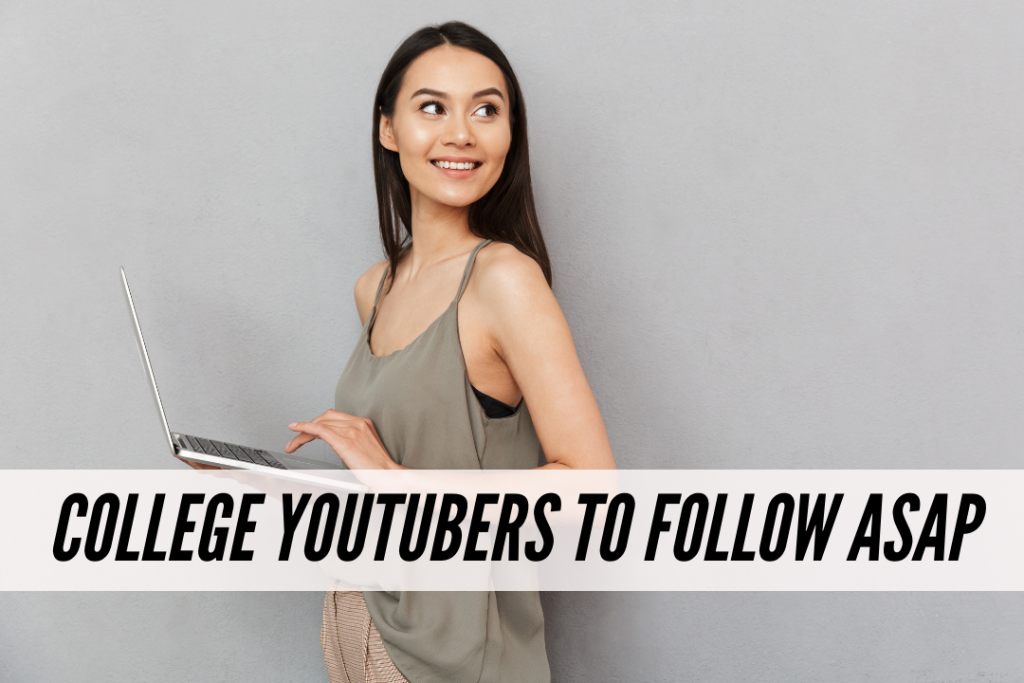 10 college youtubers who inspire my grind - the best college youtubers to follow asap