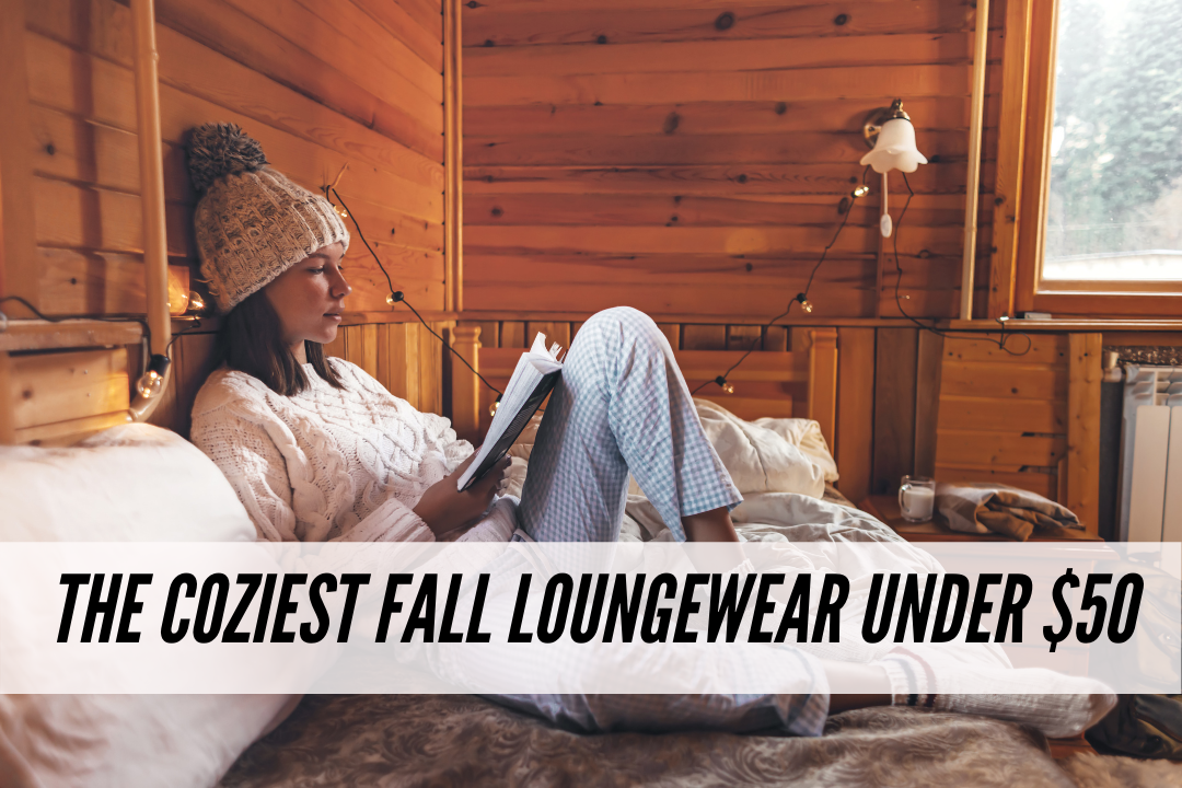 The Coziest Fall Loungewear Under