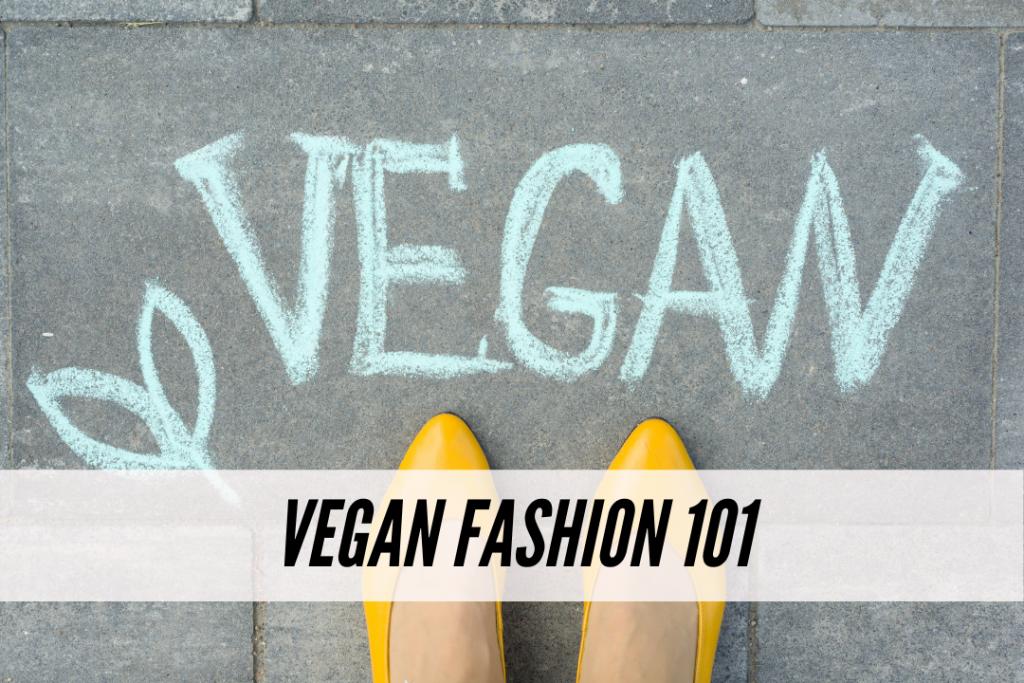 Vegan fashion 101