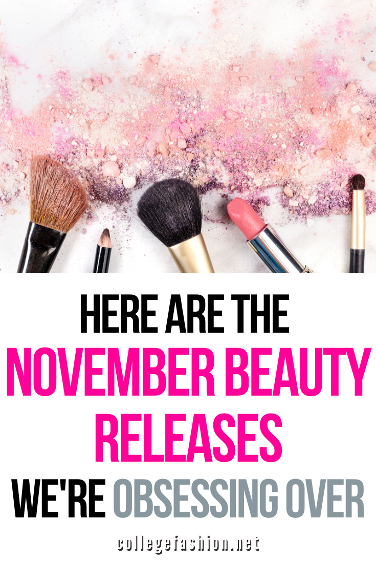 Header Image: Here Are the November Beauty Releases We're Obsessing Over