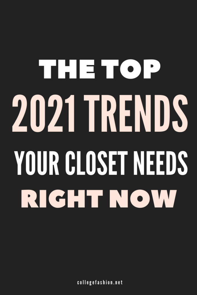 Header Image: black block with text - The Top 2021 Trends Your Closet Needs Right Now
