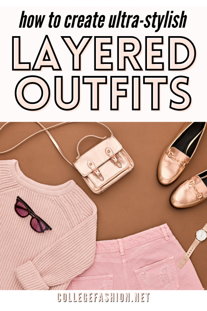 How to layer: Tips on how to create ultra-stylish layered outfits