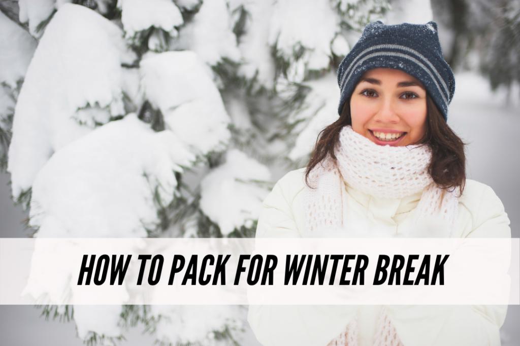 How to pack for winter break