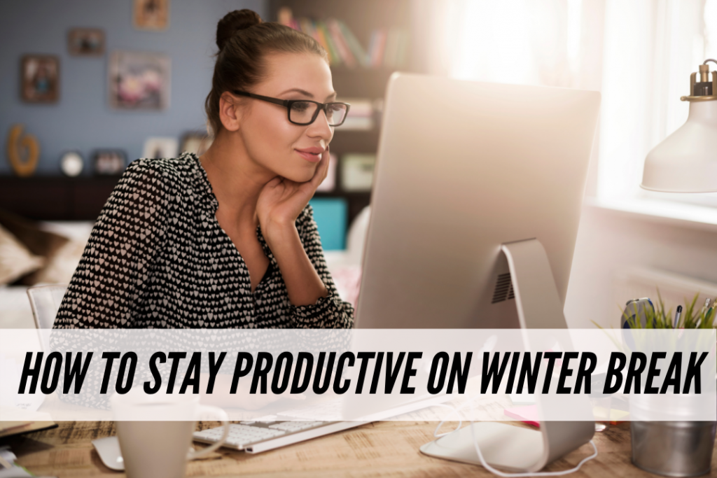 How to stay productive during winter break