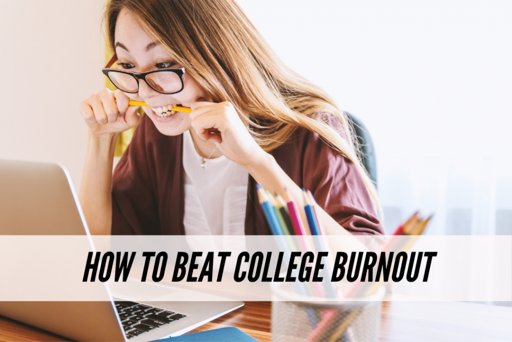College burnout: How to beat burnout
