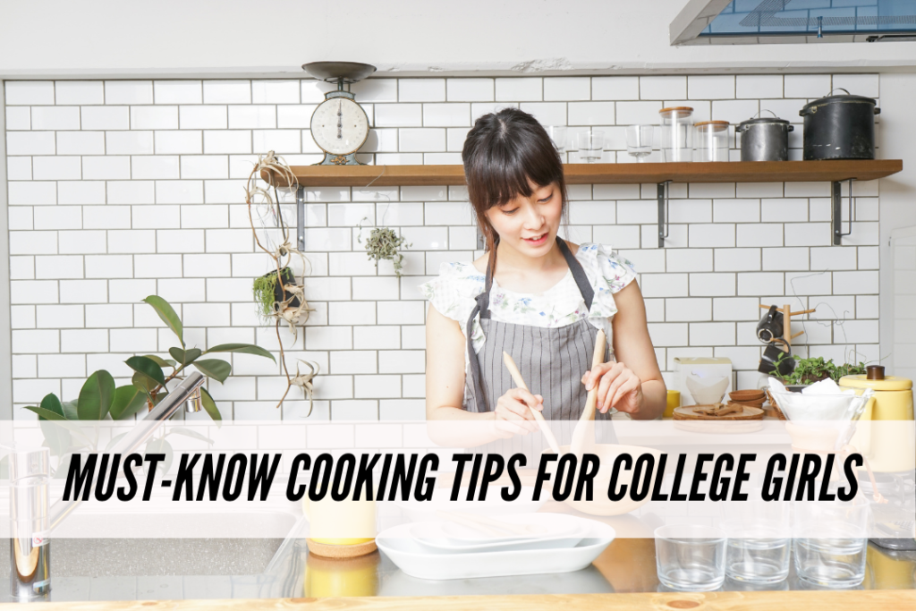 Must-know cooking tips for college girls