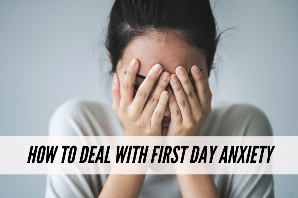 How to deal with first day anxiety