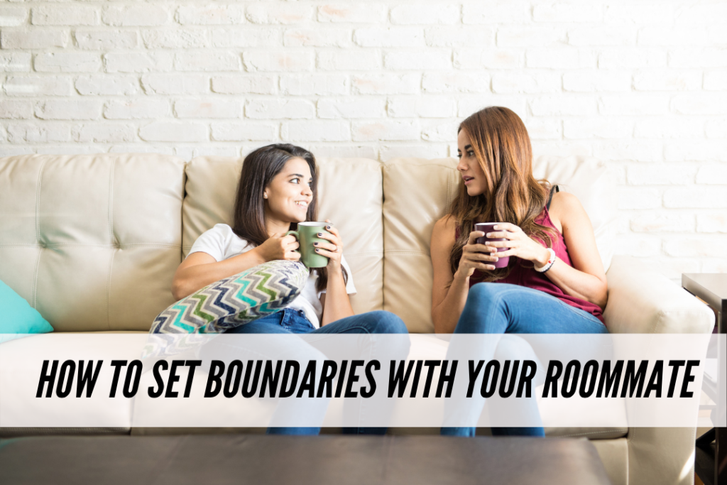 How to set boundaries with your roommate