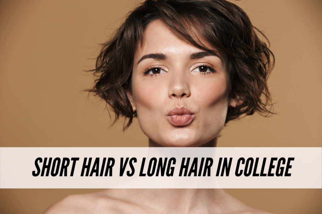 Short hair vs long hair in college