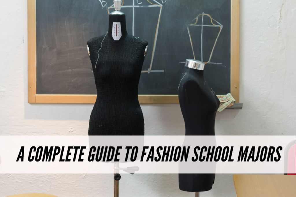 A guide to fashion school majors