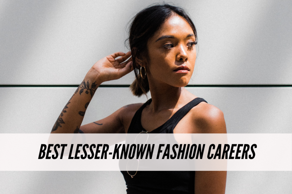 Best lesser-known fashion careers